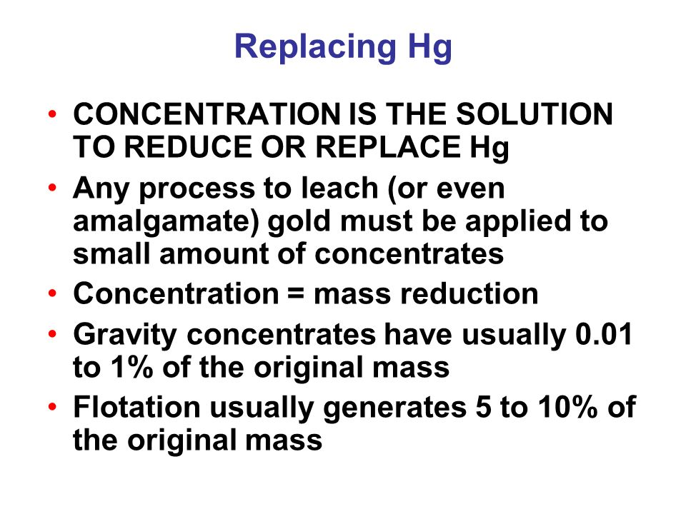 Replacing Hg CONCENTRATION IS THE SOLUTION TO REDUCE OR REPLACE Hg