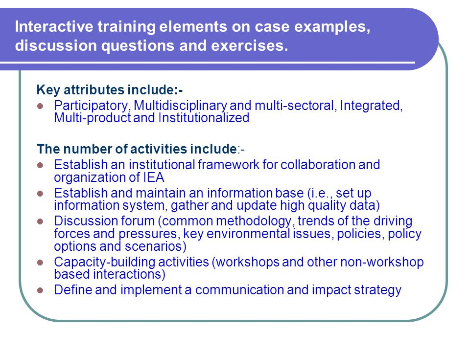 Interactive training elements on case examples, discussion questions and exercises.
