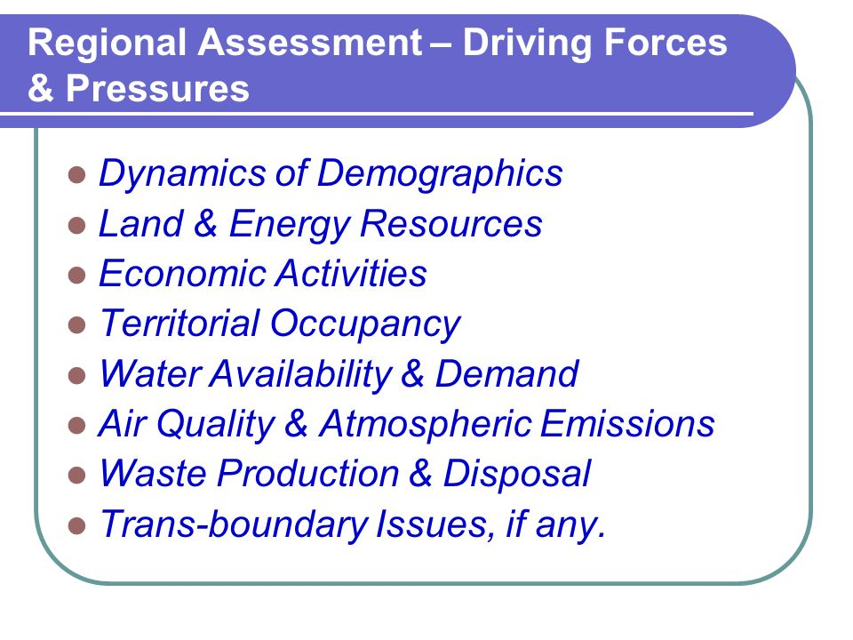 Regional Assessment – Driving Forces & Pressures