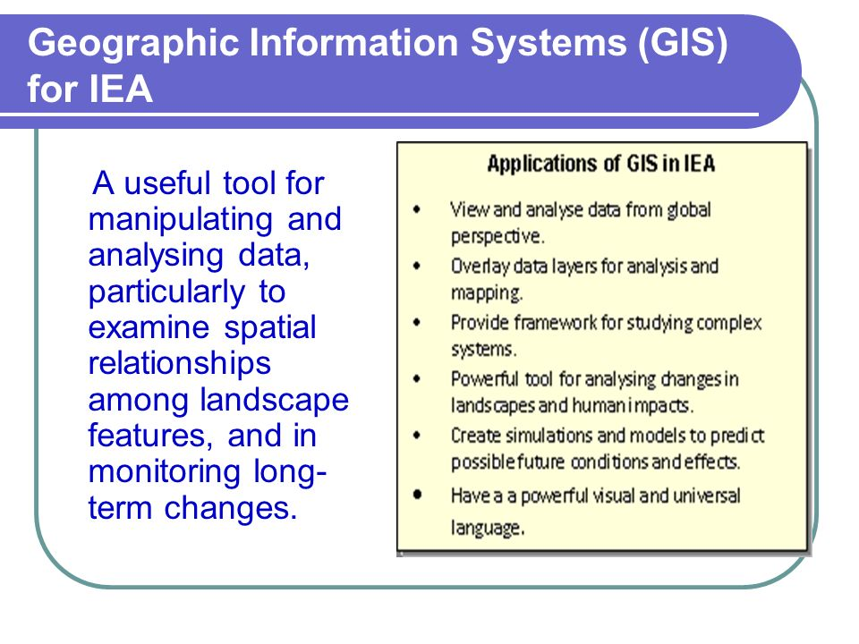 Geographic Information Systems (GIS) for IEA