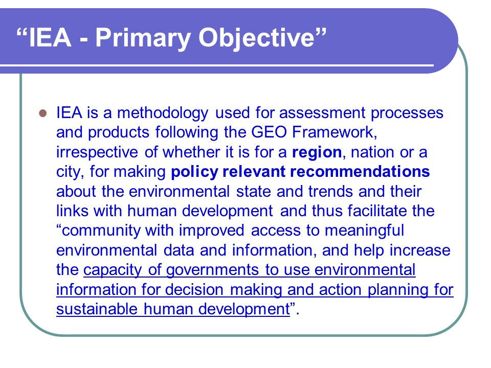 IEA - Primary Objective