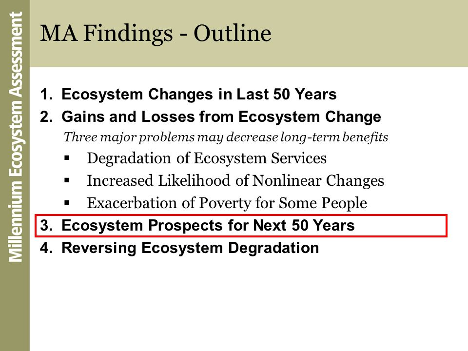 MA Findings - Outline 1. Ecosystem Changes in Last 50 Years