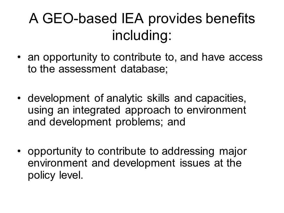 A GEO-based IEA provides benefits including: