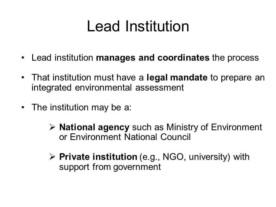 Lead Institution Lead institution manages and coordinates the process