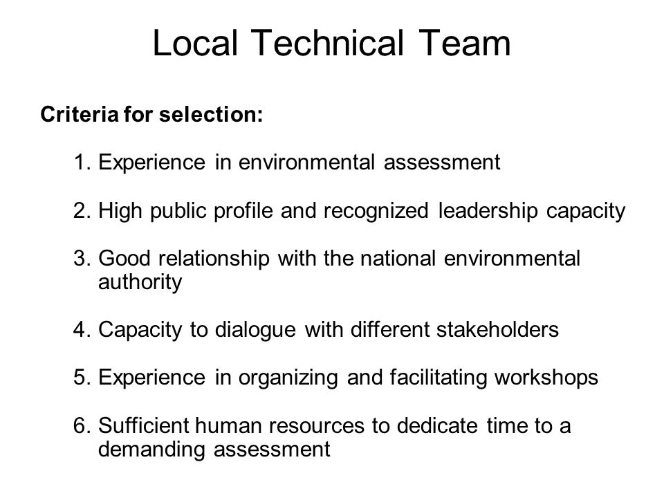 Local Technical Team Criteria for selection: