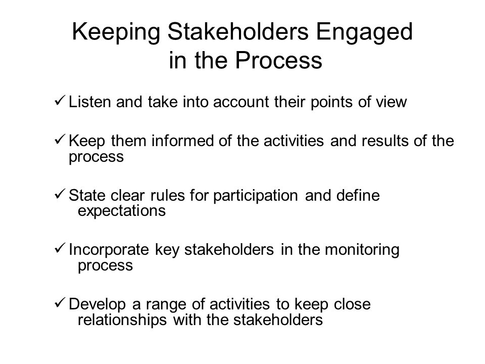 Keeping Stakeholders Engaged in the Process