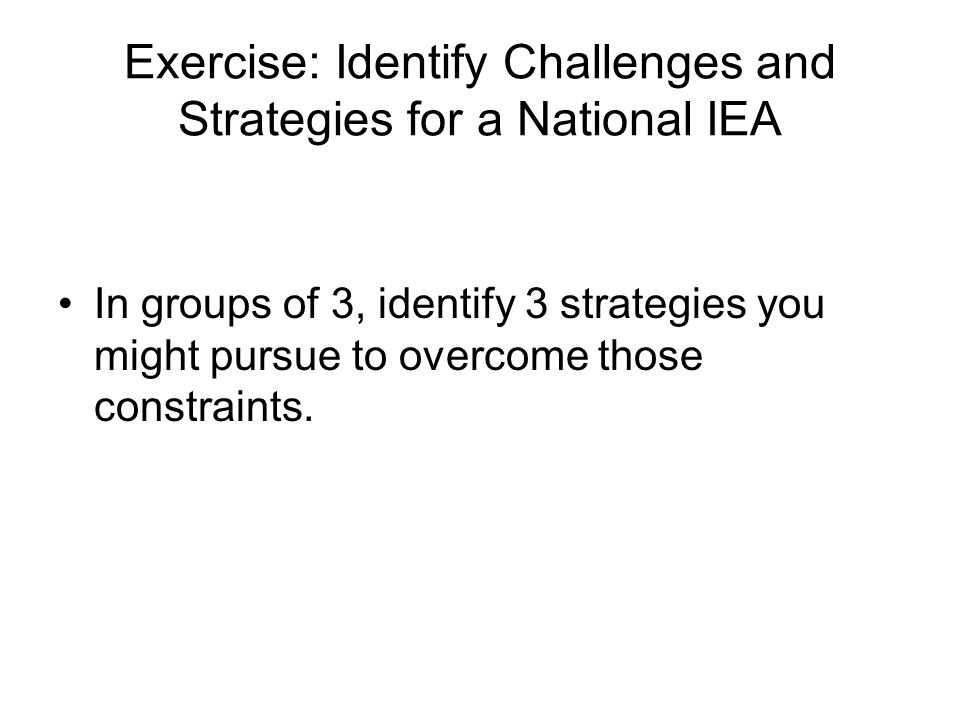 Exercise: Identify Challenges and Strategies for a National IEA