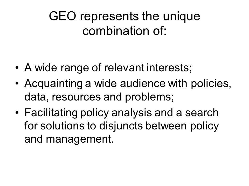 GEO represents the unique combination of: