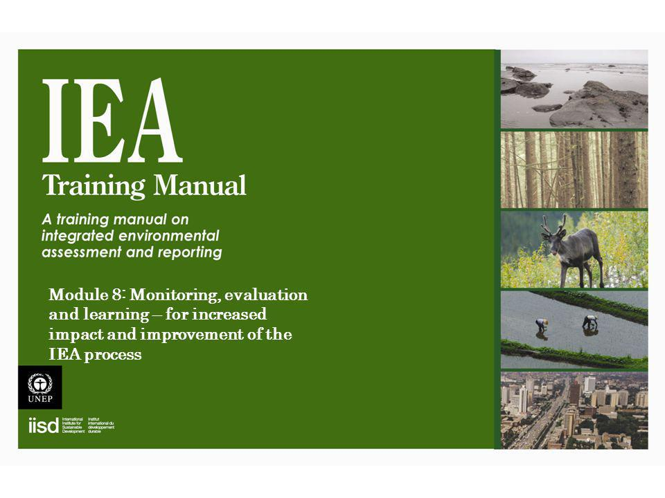 Module 8: Monitoring, evaluation and learning – for increased impact and improvement of the IEA process
