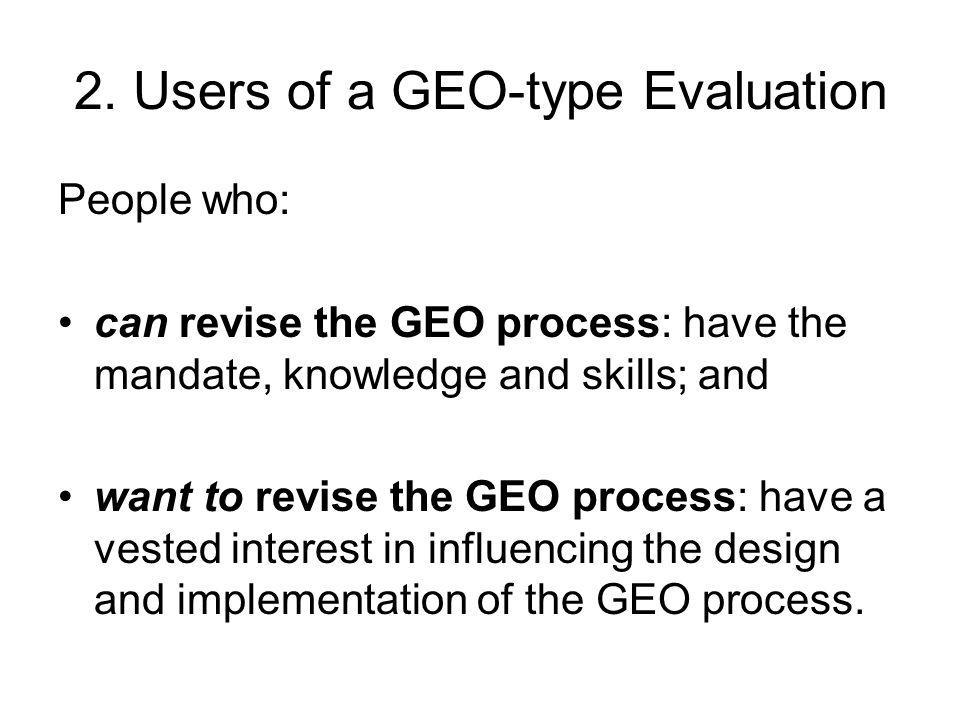 2. Users of a GEO-type Evaluation