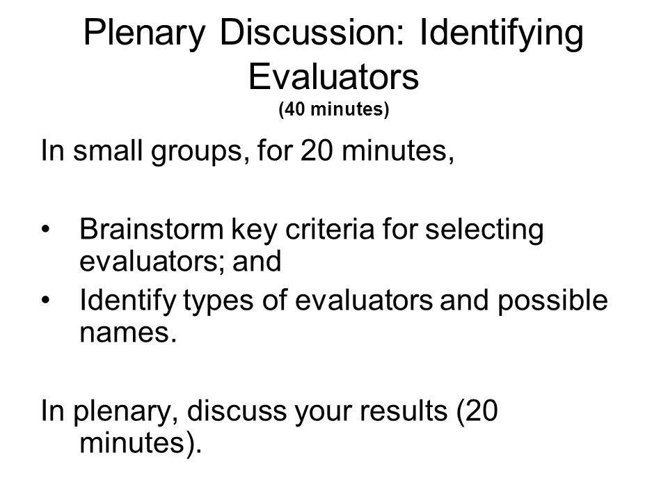 Plenary Discussion: Identifying Evaluators (40 minutes)