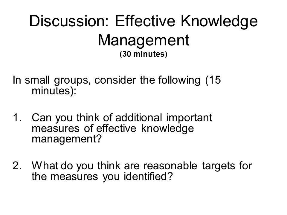 Discussion: Effective Knowledge Management (30 minutes)