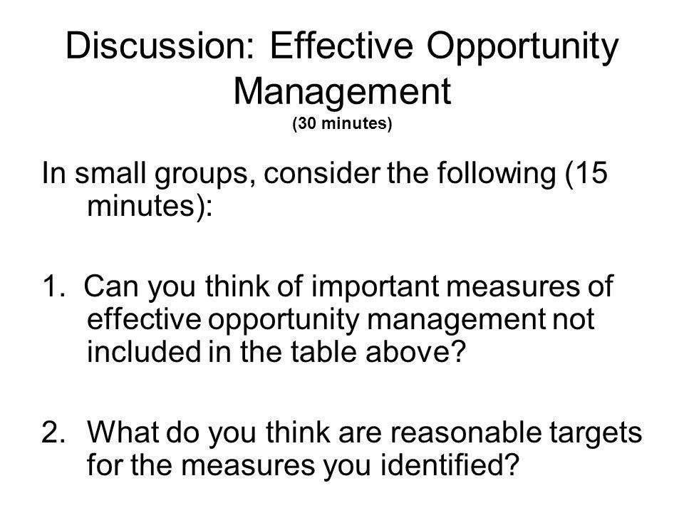 Discussion: Effective Opportunity Management (30 minutes)