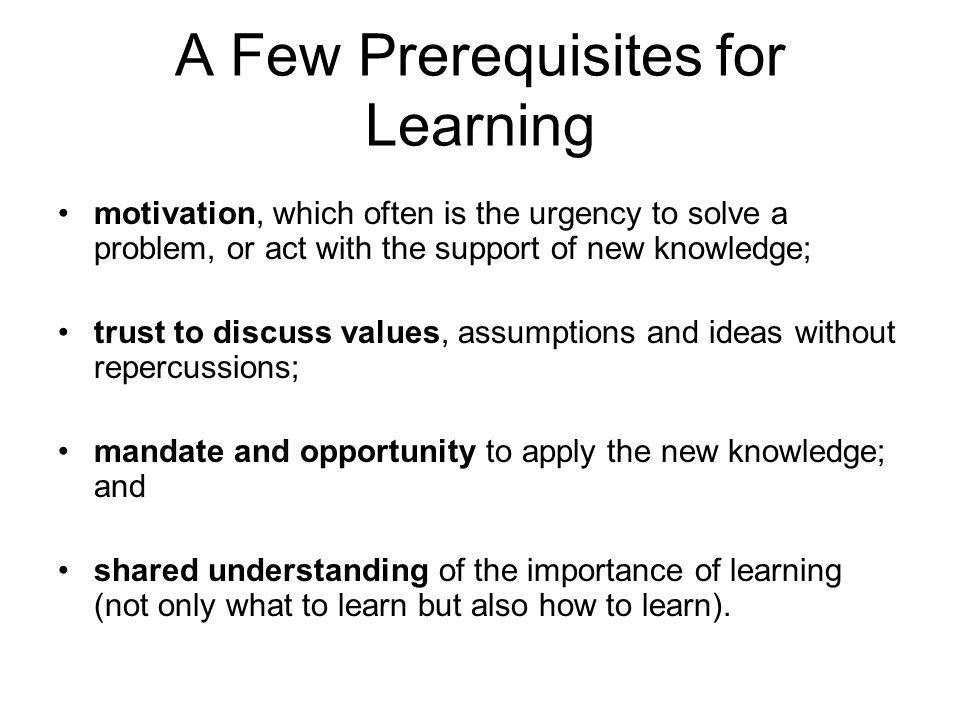 A Few Prerequisites for Learning