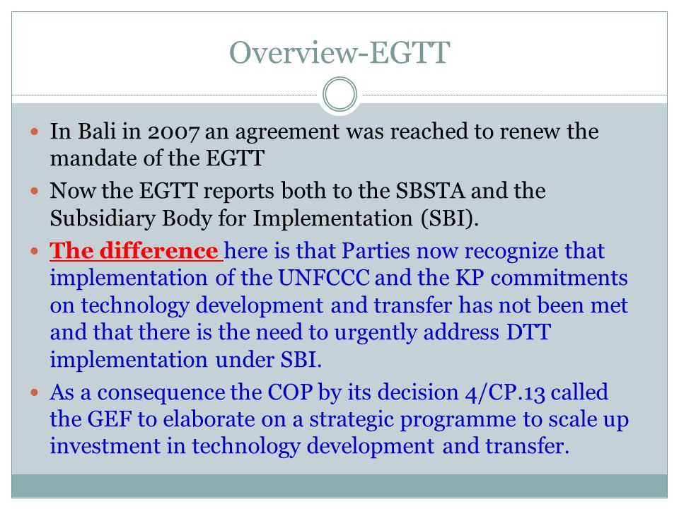 Overview-EGTT In Bali in 2007 an agreement was reached to renew the mandate of the EGTT.