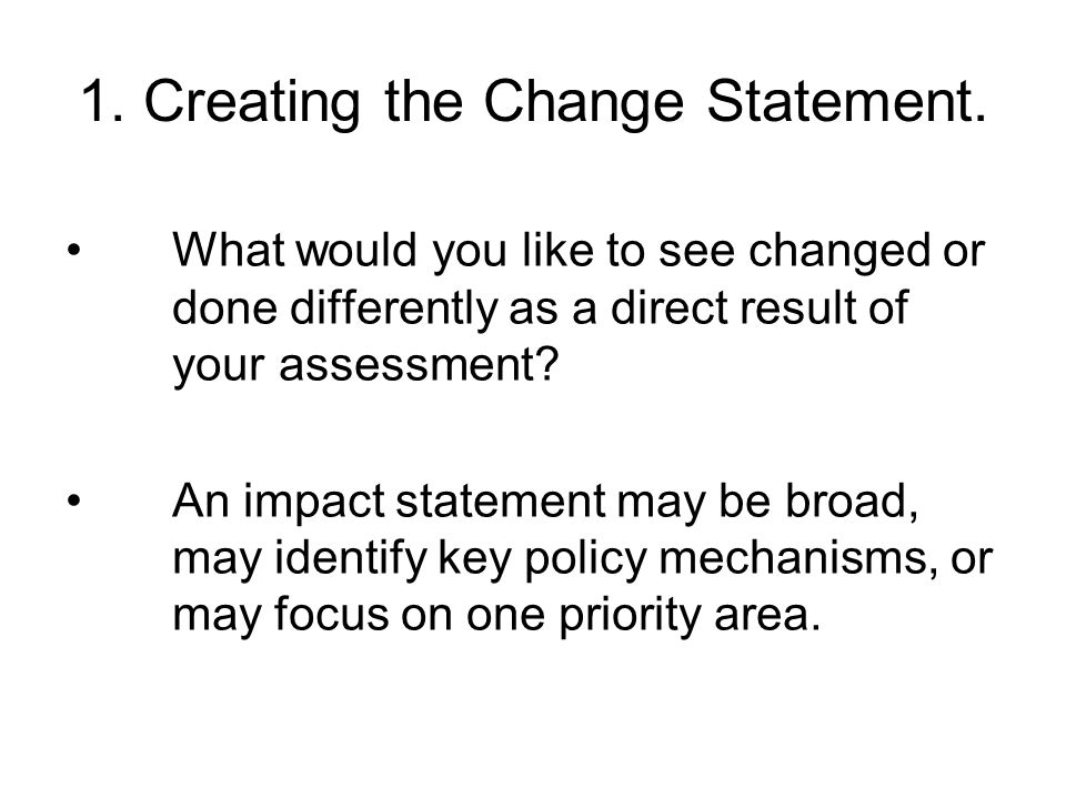 1. Creating the Change Statement.
