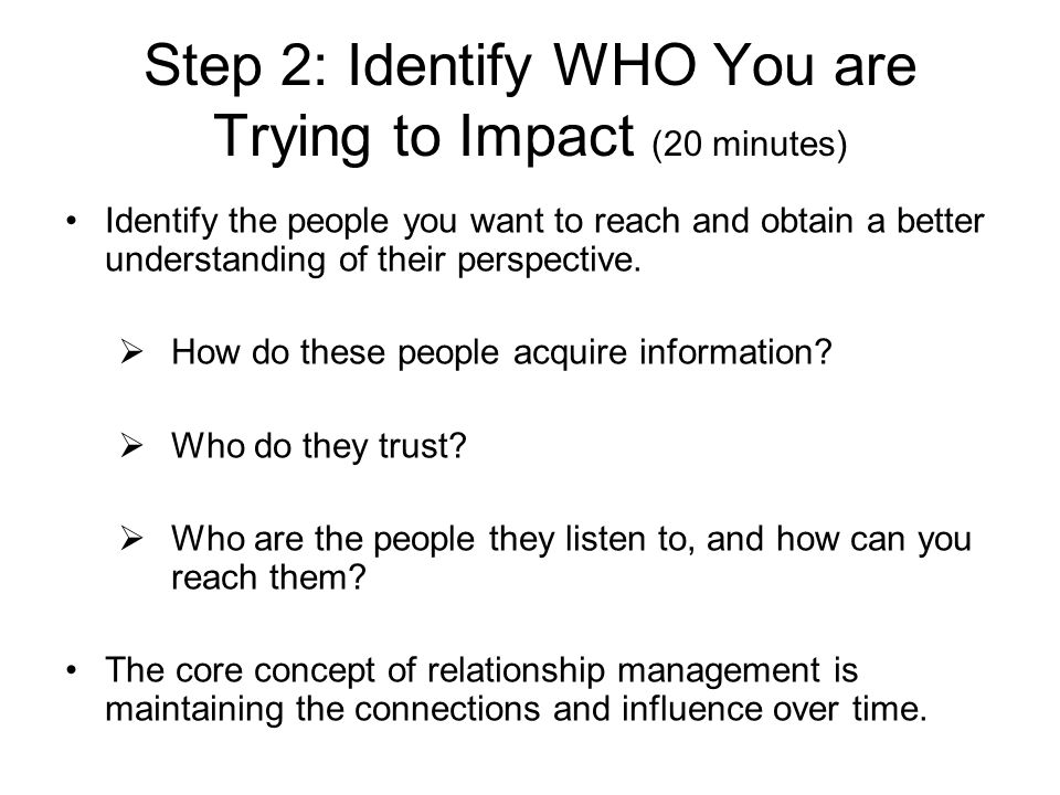 Step 2: Identify WHO You are Trying to Impact (20 minutes)