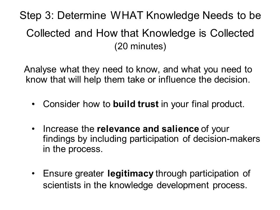 Step 3: Determine WHAT Knowledge Needs to be Collected and How that Knowledge is Collected (20 minutes)