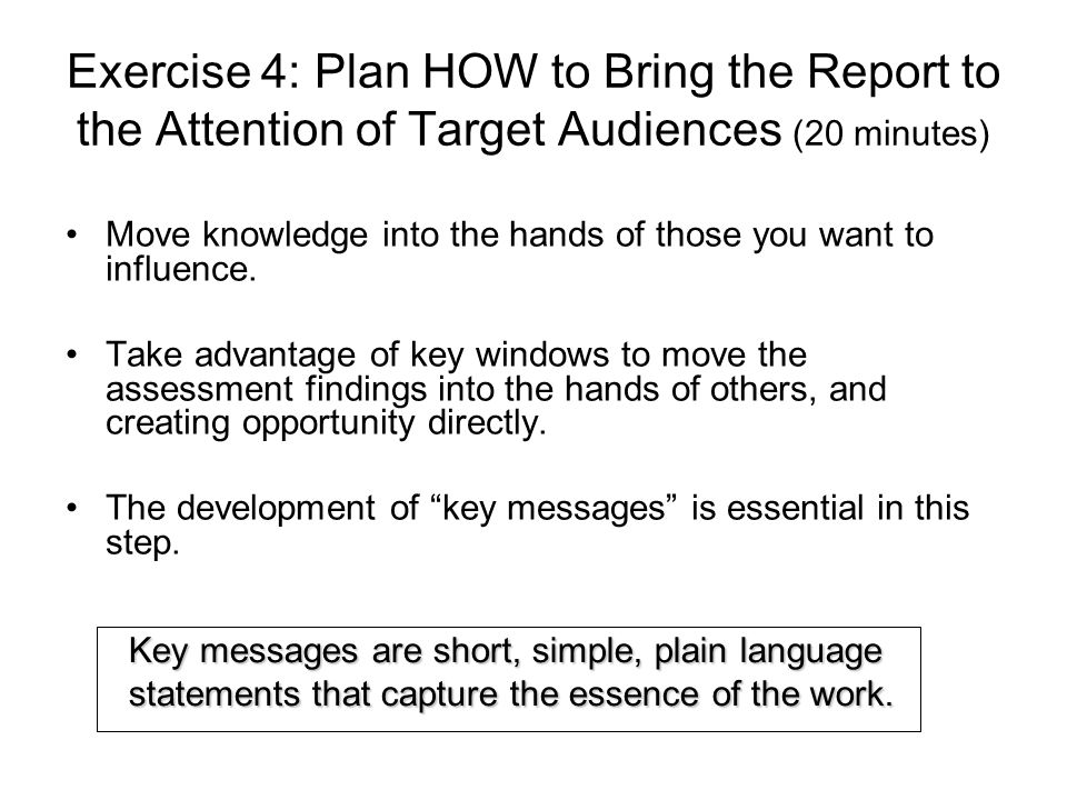 Exercise 4: Plan HOW to Bring the Report to the Attention of Target Audiences (20 minutes)