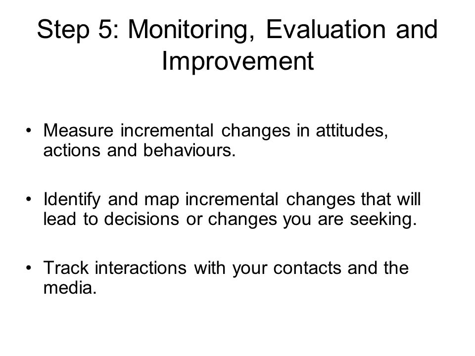 Step 5: Monitoring, Evaluation and Improvement