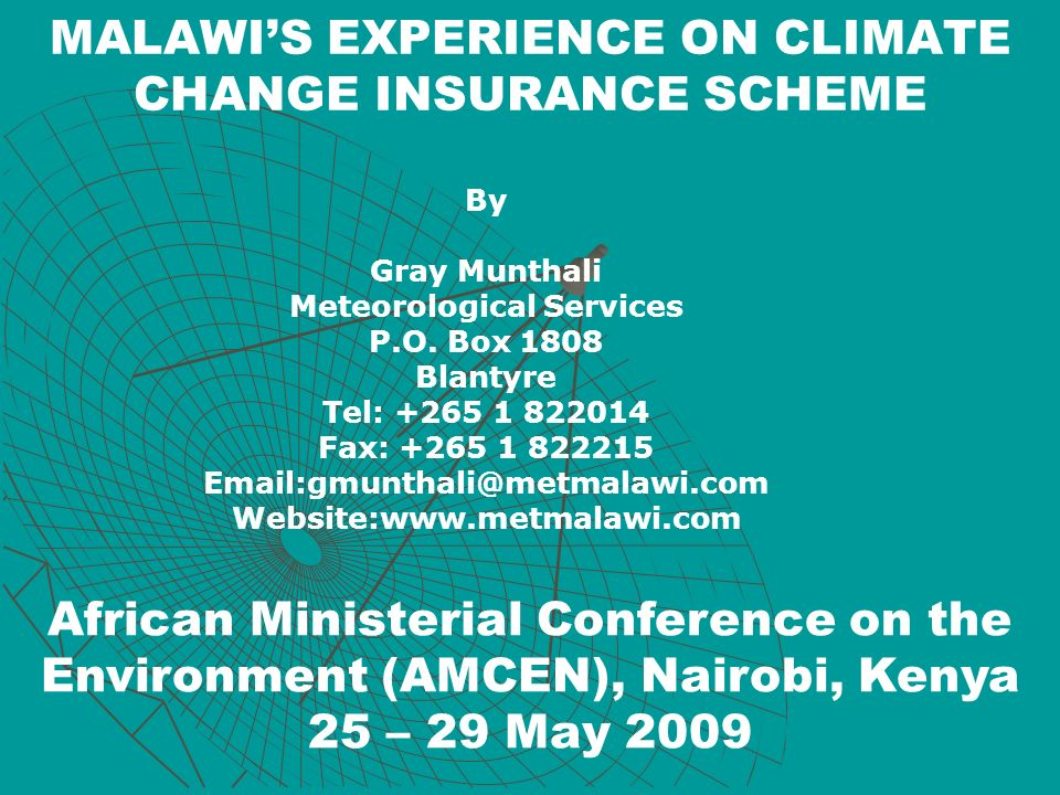 MALAWI'S EXPERIENCE ON CLIMATE CHANGE INSURANCE SCHEME