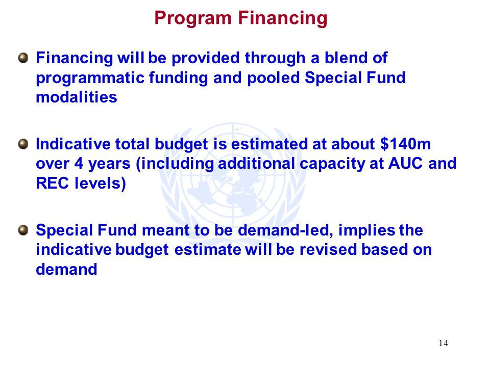 Program Financing Financing will be provided through a blend of programmatic funding and pooled Special Fund modalities.