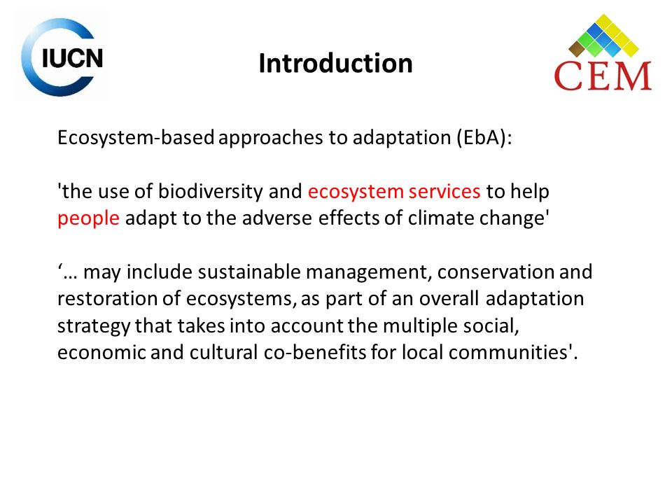 Introduction Ecosystem-based approaches to adaptation (EbA):