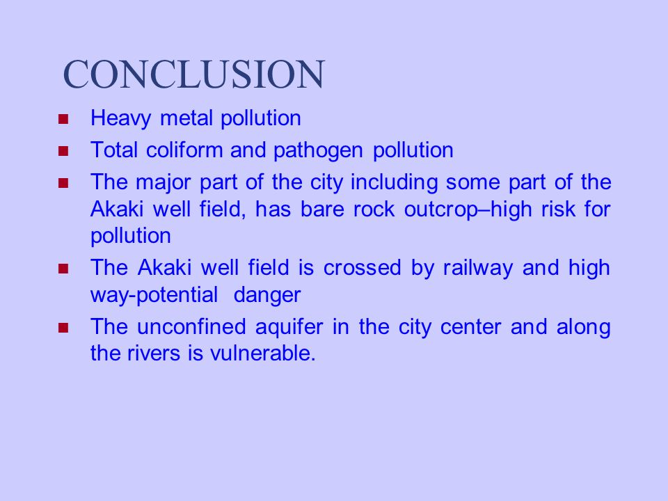 CONCLUSION Heavy metal pollution Total coliform and pathogen pollution