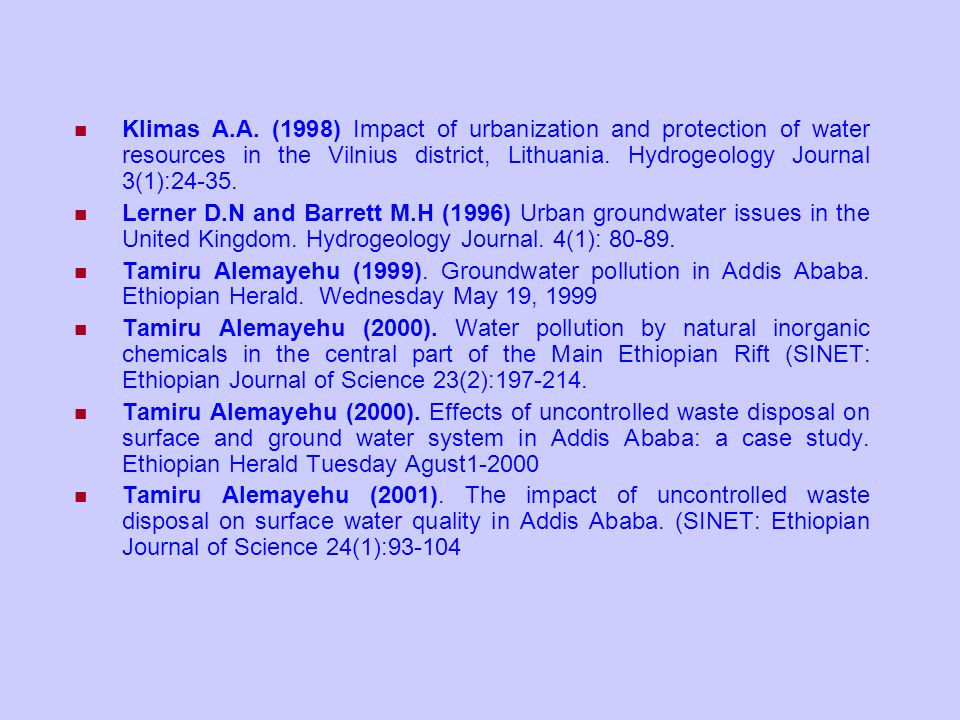 Klimas A.A. (1998) Impact of urbanization and protection of water resources in the Vilnius district, Lithuania. Hydrogeology Journal 3(1):24-35.