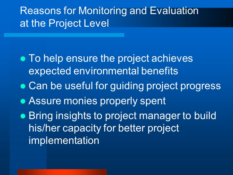 Reasons for Monitoring and Evaluation at the Project Level