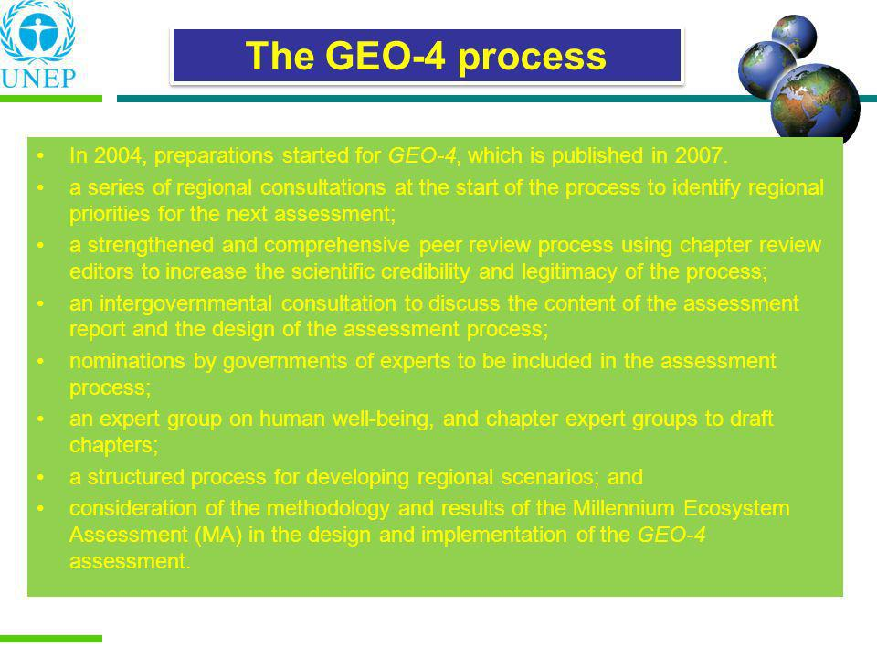 The GEO-4 process In 2004, preparations started for GEO-4, which is published in 2007.