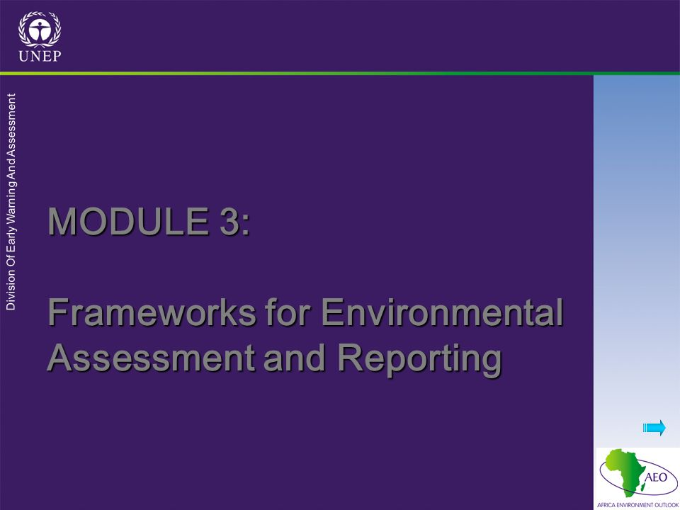 MODULE 3: Frameworks for Environmental Assessment and Reporting