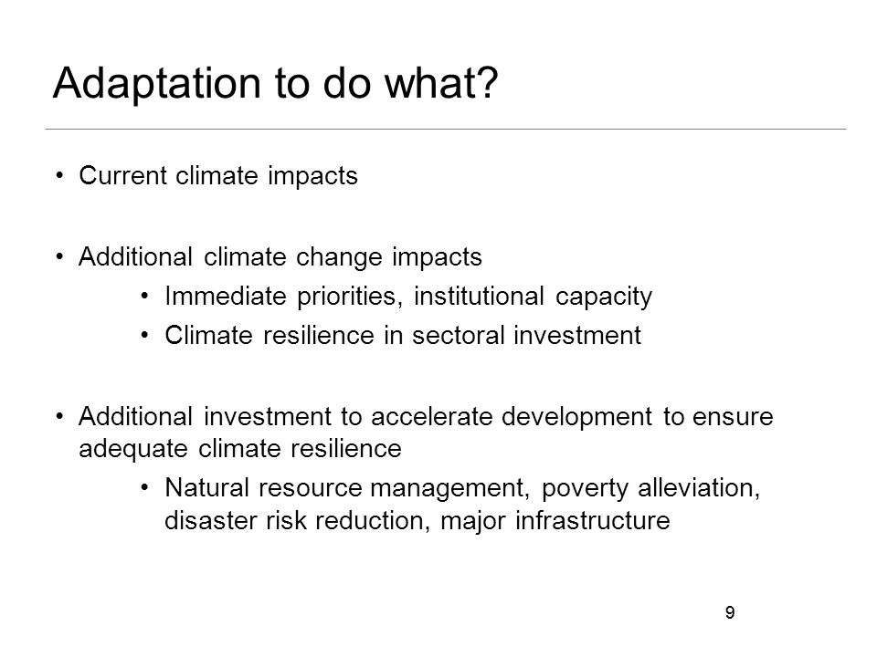 Adaptation to do what Current climate impacts