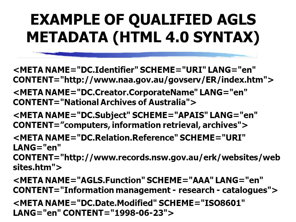 EXAMPLE OF QUALIFIED AGLS METADATA (HTML 4.0 SYNTAX)
