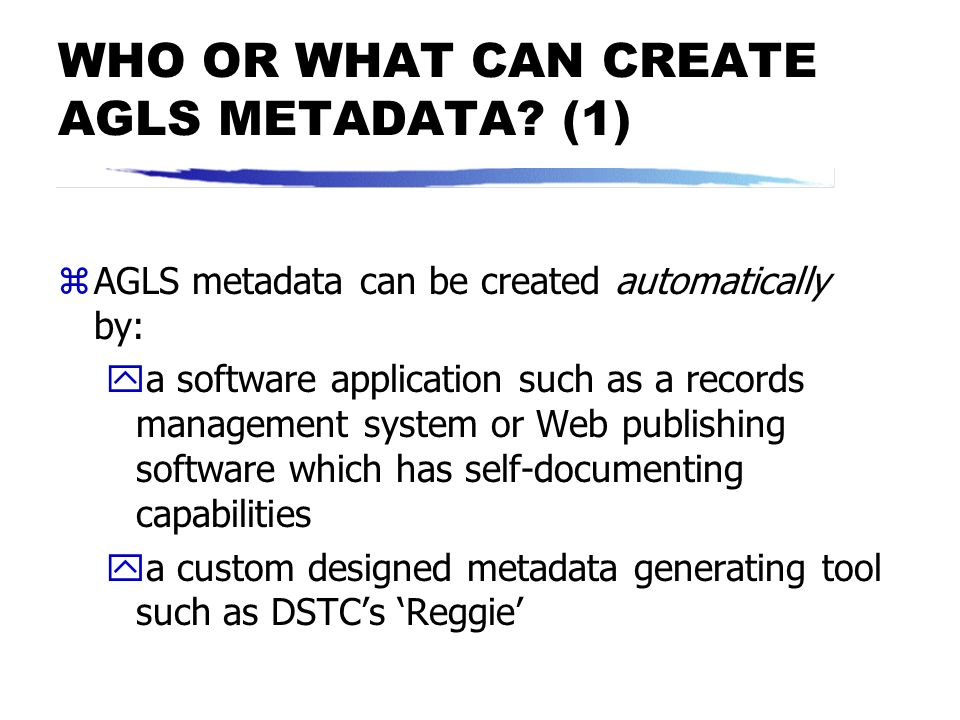 WHO OR WHAT CAN CREATE AGLS METADATA (1)