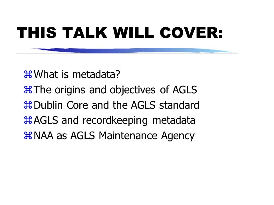 THIS TALK WILL COVER: What is metadata