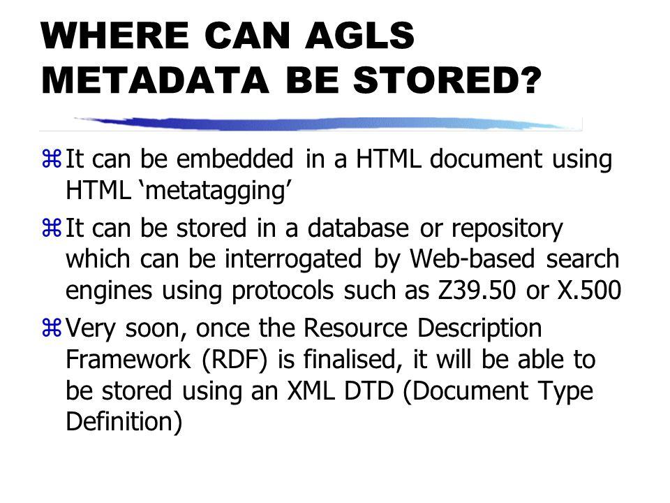 WHERE CAN AGLS METADATA BE STORED
