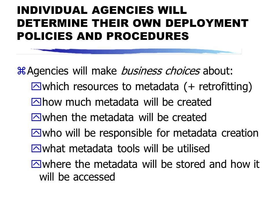 INDIVIDUAL AGENCIES WILL DETERMINE THEIR OWN DEPLOYMENT POLICIES AND PROCEDURES