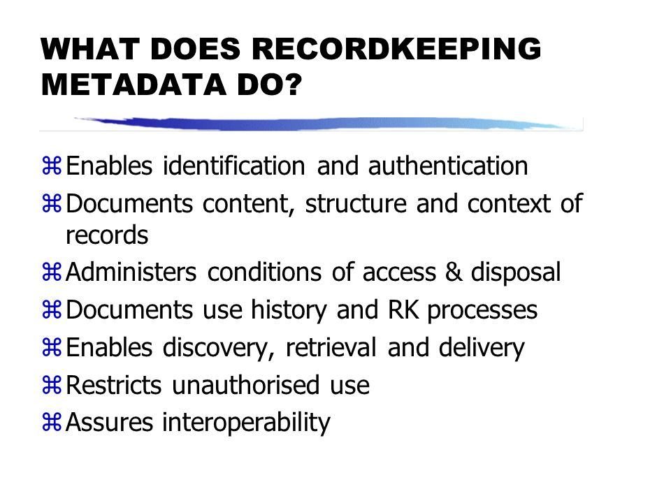 WHAT DOES RECORDKEEPING METADATA DO