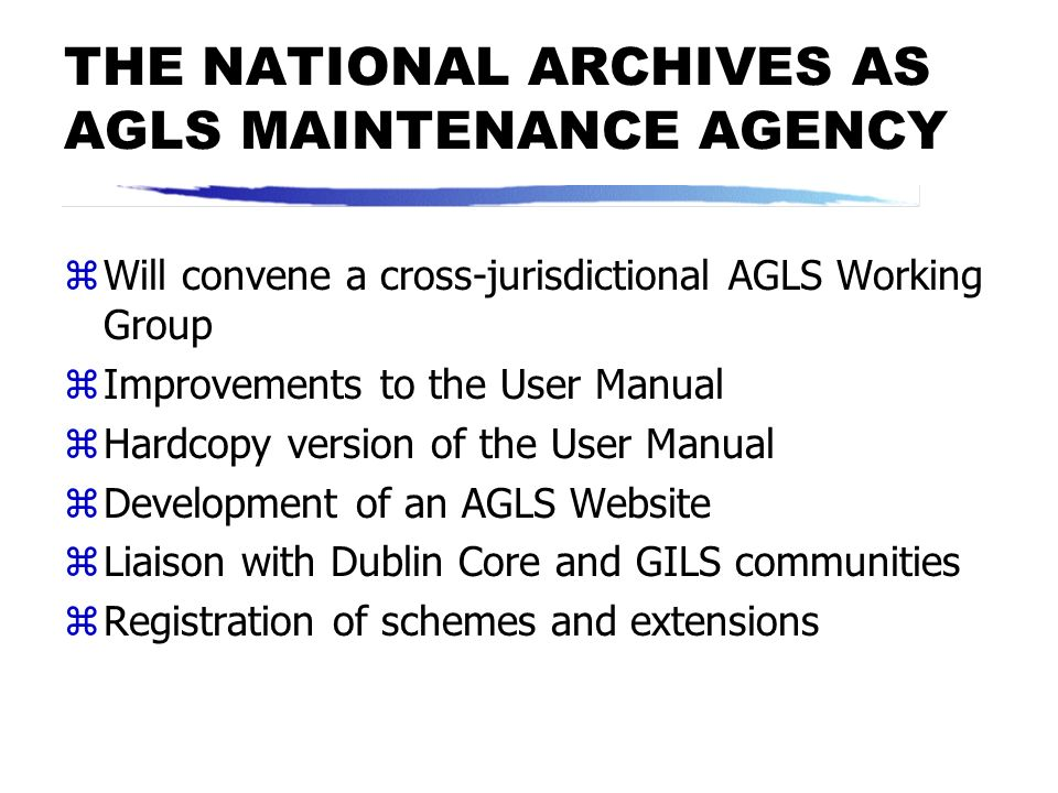 THE NATIONAL ARCHIVES AS AGLS MAINTENANCE AGENCY