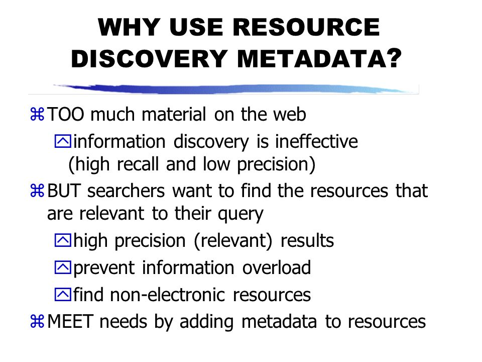 WHY USE RESOURCE DISCOVERY METADATA