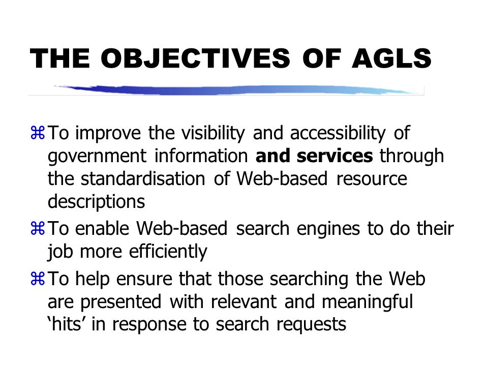 THE OBJECTIVES OF AGLS