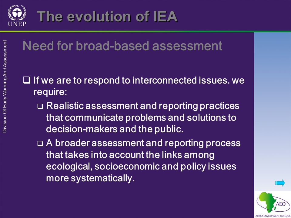 The evolution of IEA Need for broad-based assessment