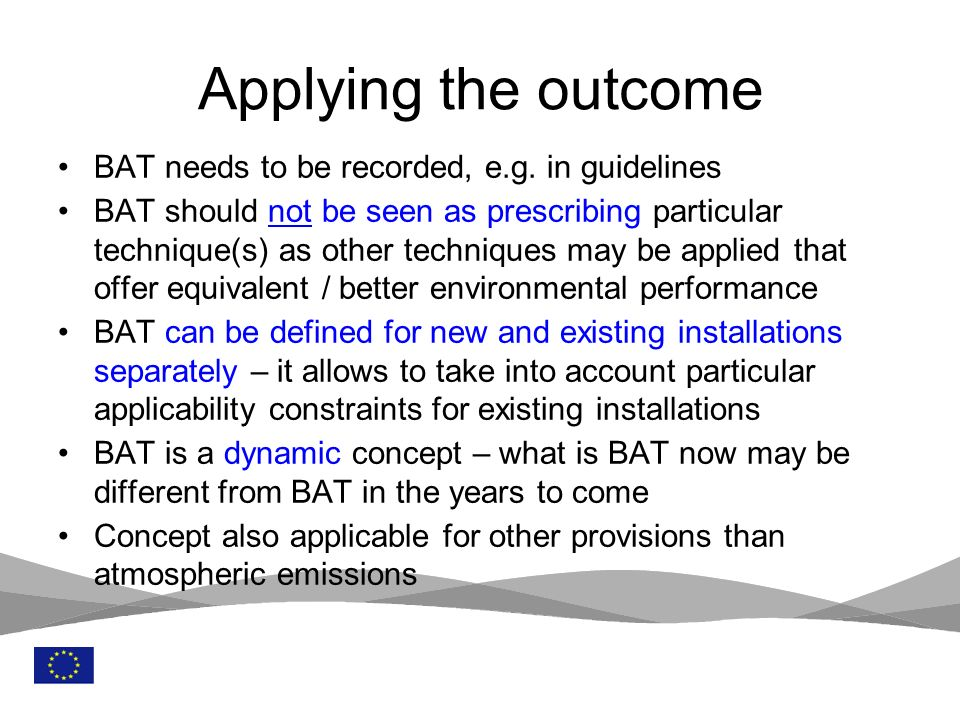 Applying the outcome BAT needs to be recorded, e.g. in guidelines