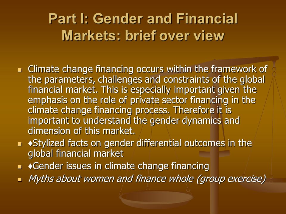 Part I: Gender and Financial Markets: brief over view