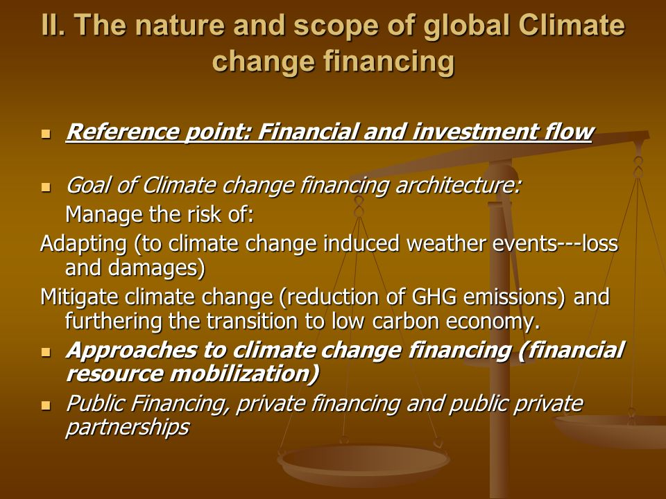 II. The nature and scope of global Climate change financing