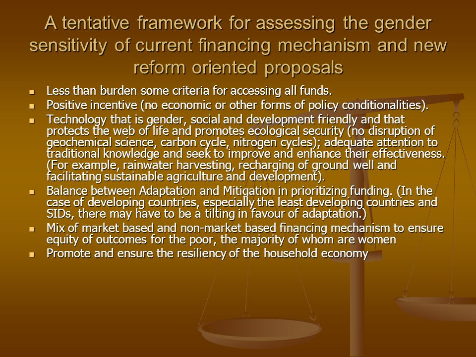 A tentative framework for assessing the gender sensitivity of current financing mechanism and new reform oriented proposals