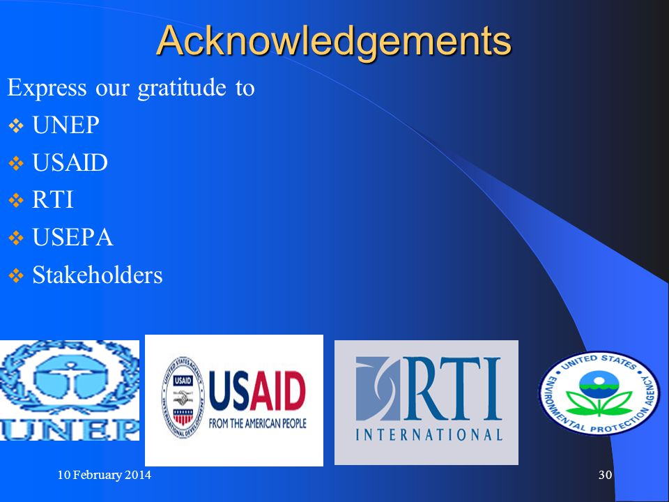 Acknowledgements Express our gratitude to UNEP USAID RTI USEPA