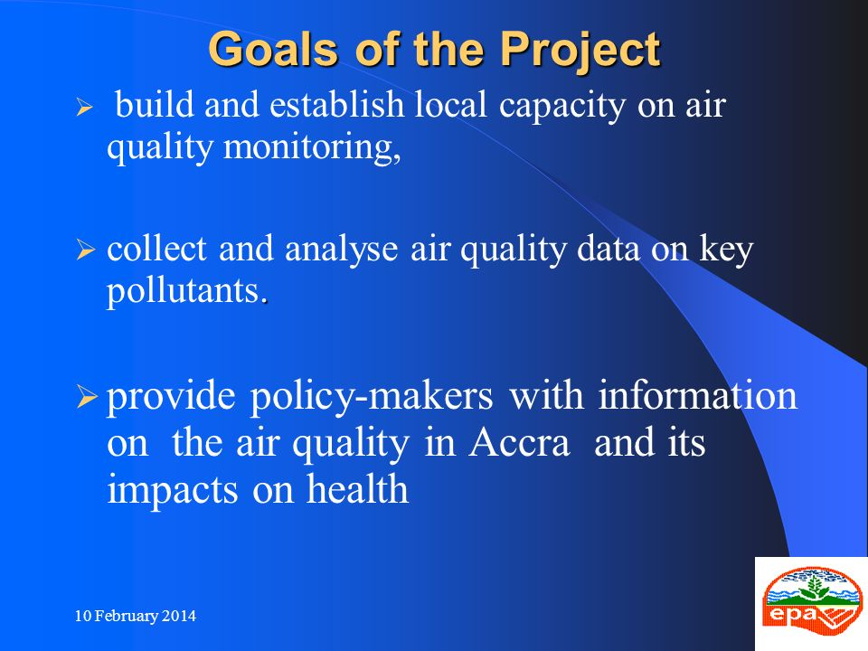 Goals of the Project build and establish local capacity on air quality monitoring, collect and analyse air quality data on key pollutants.