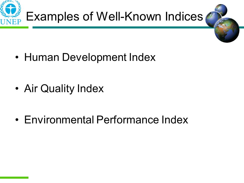 Examples of Well-Known Indices
